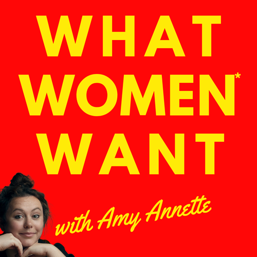 What Women Want with Amy Annette
